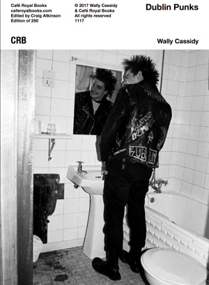 Dublin Punks 1990-93 Café Royal Books